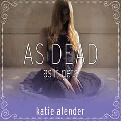 As Dead as it Gets Audiobook, by Katie Alender