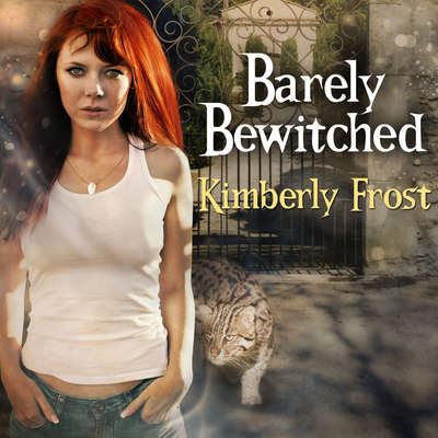Barely Bewitched Audiobook, by Kimberly Frost
