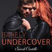 Barely Undercover Audiobook, by Sarah Castille