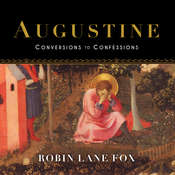 Augustine: Conversions to Confessions Audiobook, by Robin Lane Fox