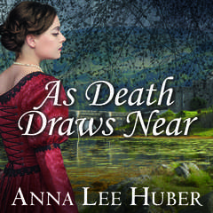 As Death Draws Near Audiobook, by Anna Lee Huber