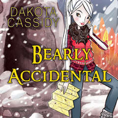 Bearly Accidental Audiobook, by Dakota Cassidy