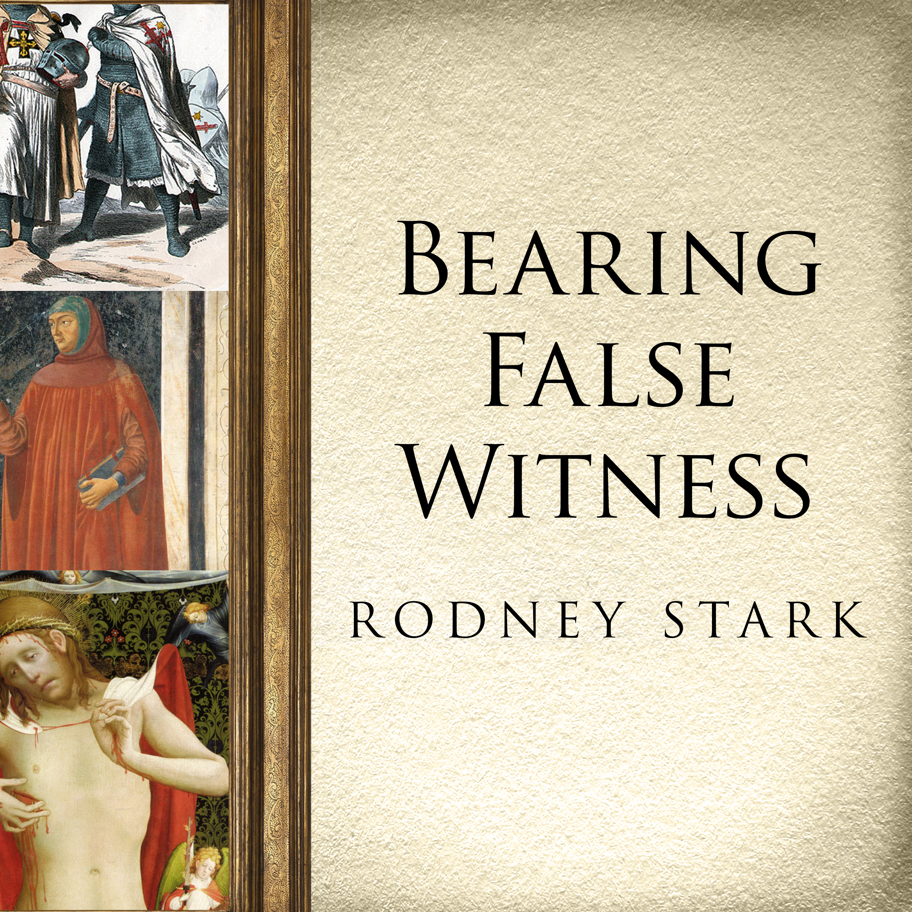 Printable Bearing False Witness: Debunking Centuries of Anti-Catholic History Audiobook Cover Art