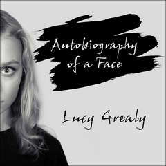 Autobiography of a Face Audiobook, by Lucy Grealy