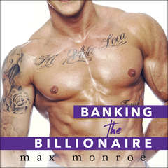 Banking the Billionaire  Audiobook, by Max Monroe