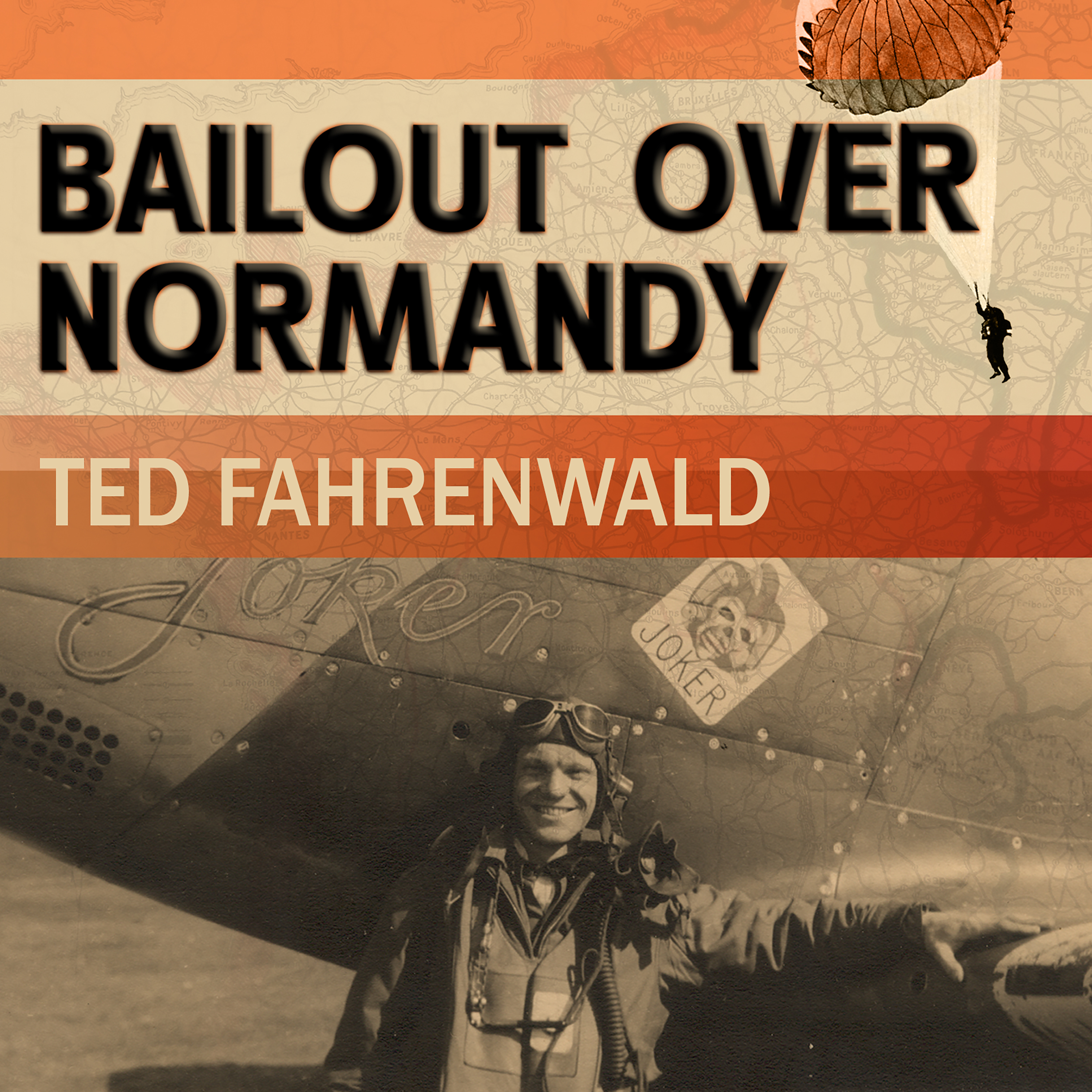 Printable Bailout Over Normandy: A Flyboy's Adventures with the French Resistance and Other Escapades in Occupied France Audiobook Cover Art