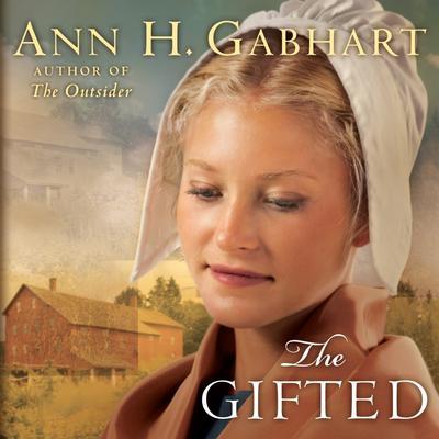 The Gifted: A Novel Audiobook, by Ann H. Gabhart