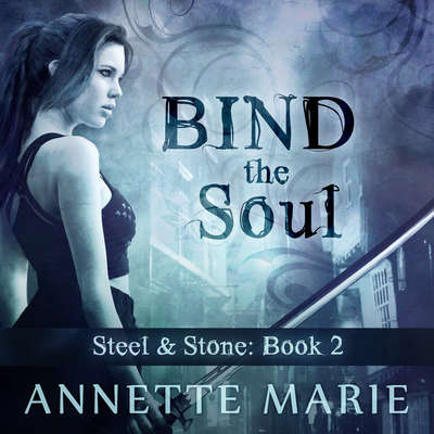 Bind the Soul Audiobook, by Annette Marie