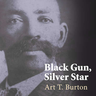 Black Gun, Silver Star: The Life and Legend of Frontier Marshal Bass Reeves Audiobook, by Art T. Burton