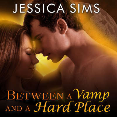 Between a Vamp and a Hard Place Audiobook, by Jessica Sims