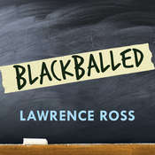 Blackballed: The Black and White Politics of Race on Americas Campuses Audiobook, by Lawrence Ross