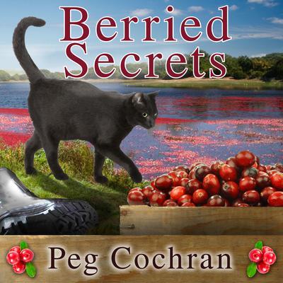 Berried Secrets Audiobook, by Peg Cochran
