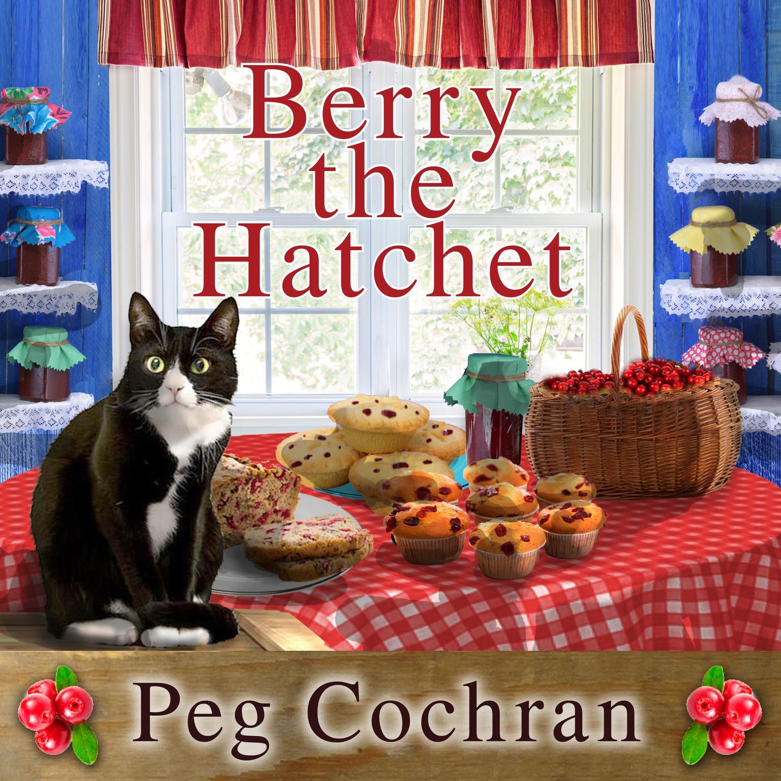 Berry the Hatchet Audiobook, by Peg Cochran