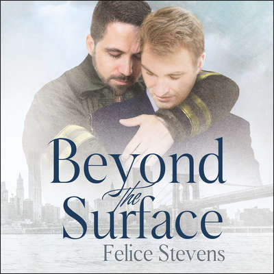 Beyond the Surface Audiobook, by Felice Stevens