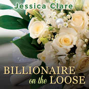 Billionaire on the Loose Audiobook, by Jessica Clare