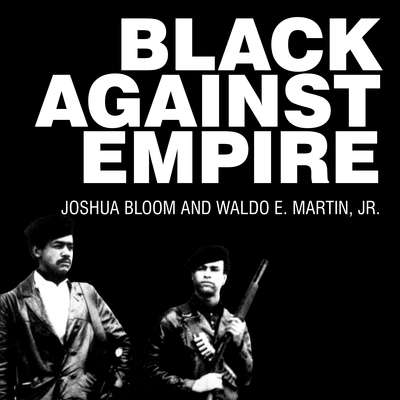Black against Empire: The History and Politics of the Black Panther Party Audiobook, by Joshua Bloom