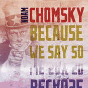 Because We Say So Audiobook, by Noam Chomsky