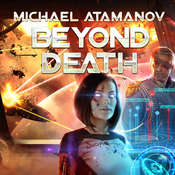 Beyond Death Audiobook, by Michael Atamanov