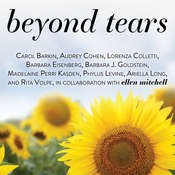 Beyond Tears: Living After Losing a Child, Revised Edition Audiobook, by Barbara J. Goldstein, Ariella Long, Phyllis Levine, Madelaine Perri Kasden, Ellen Mitchell, Barbara Eisenberg, Lorenza Colletti, Audrey Cohen, Carol Barkin, Rita Volpe, various authors