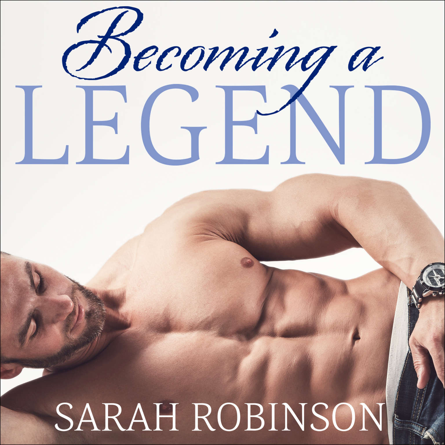 Becoming a Legend Audiobook, by Sarah Robinson
