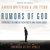 Rumors of God: Experience the Kind of Faith Youve Only Heard About, by Darren Whitehead, Jon Tyson