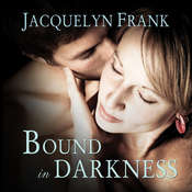 Bound In Darkness Audiobook, by Jacquelyn Frank