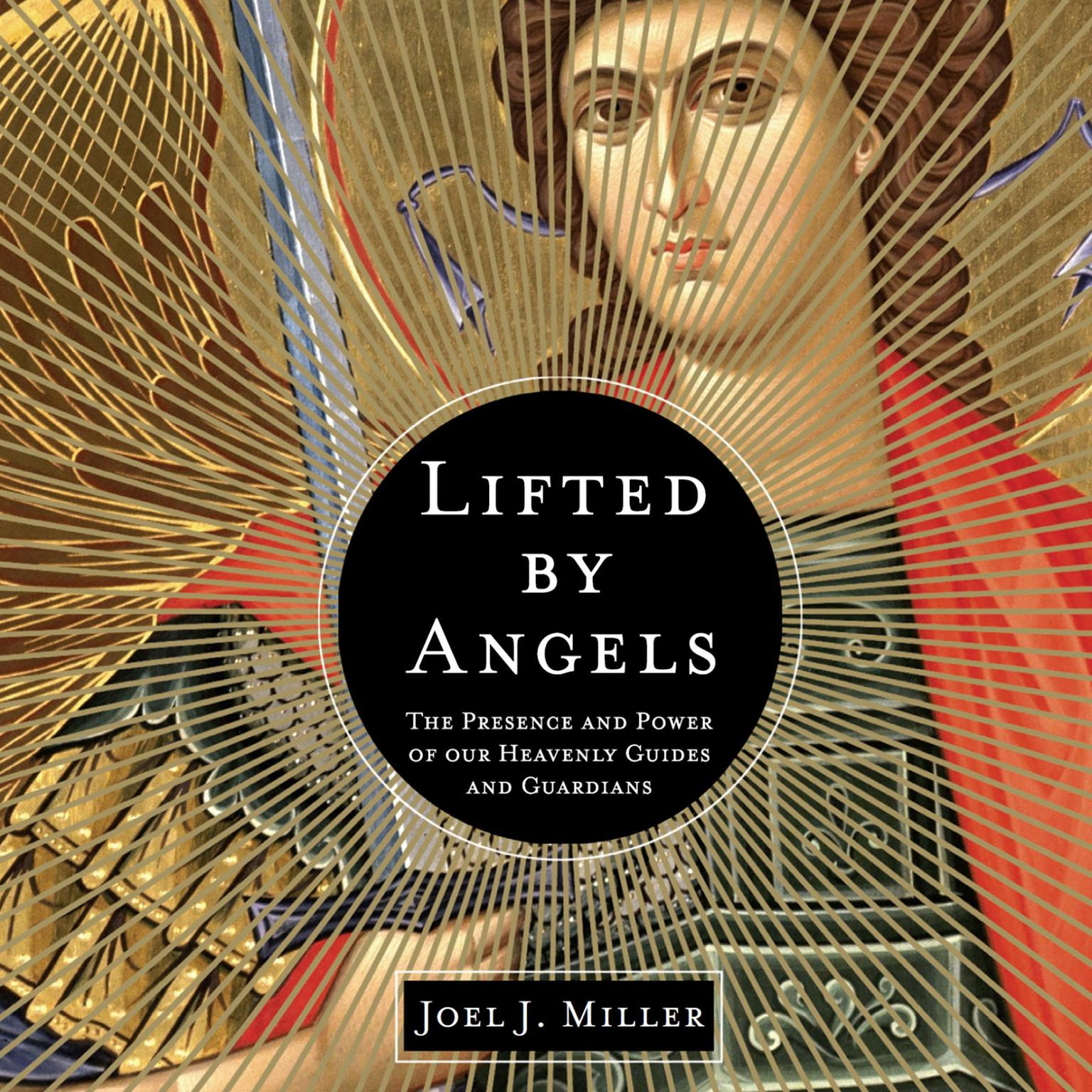 Printable Lifted by Angels: The Presence and Power of Our Heavenly Guides and Guardians Audiobook Cover Art