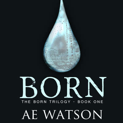 Born Audiobook, by AE Watson