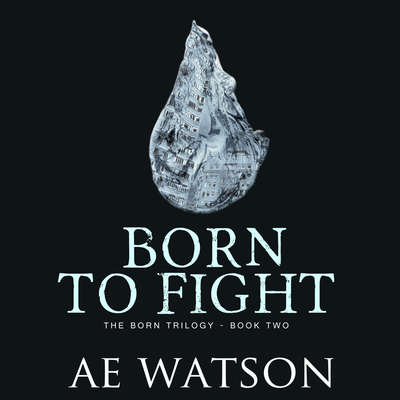Born to Fight Audiobook, by AE Watson