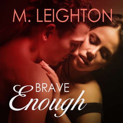 Brave Enough Audiobook, by M. Leighton