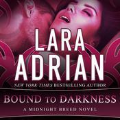 Bound to Darkness Audiobook, by Lara Adrian