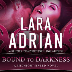 Bound to Darkness Audiobook, by Lara Adrian