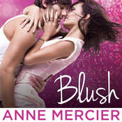 Blush Audiobook, by Anne Mercier