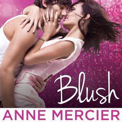Blush Audiobook, by Anne Mercier
