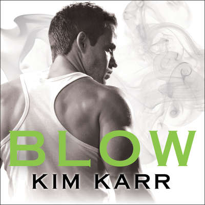 Blow Audiobook, by Kim Karr