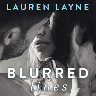 Blurred Lines Audiobook, by Lauren Layne