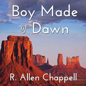 Boy Made of Dawn Audiobook, by R. Allen Chappell