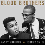 Blood Brothers: The Fatal Friendship Between Muhammad Ali and Malcolm X Audiobook, by Randy Roberts, Johnny Smith