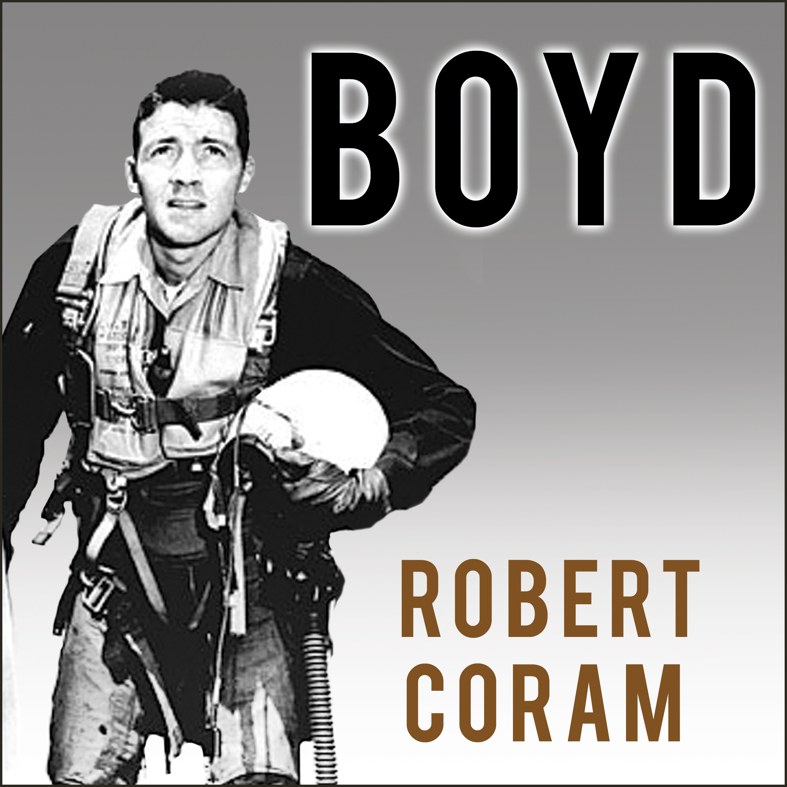 Printable Boyd: The Fighter Pilot Who Changed the Art of War Audiobook Cover Art