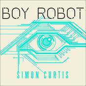 Boy Robot Audiobook, by Simon Curtis