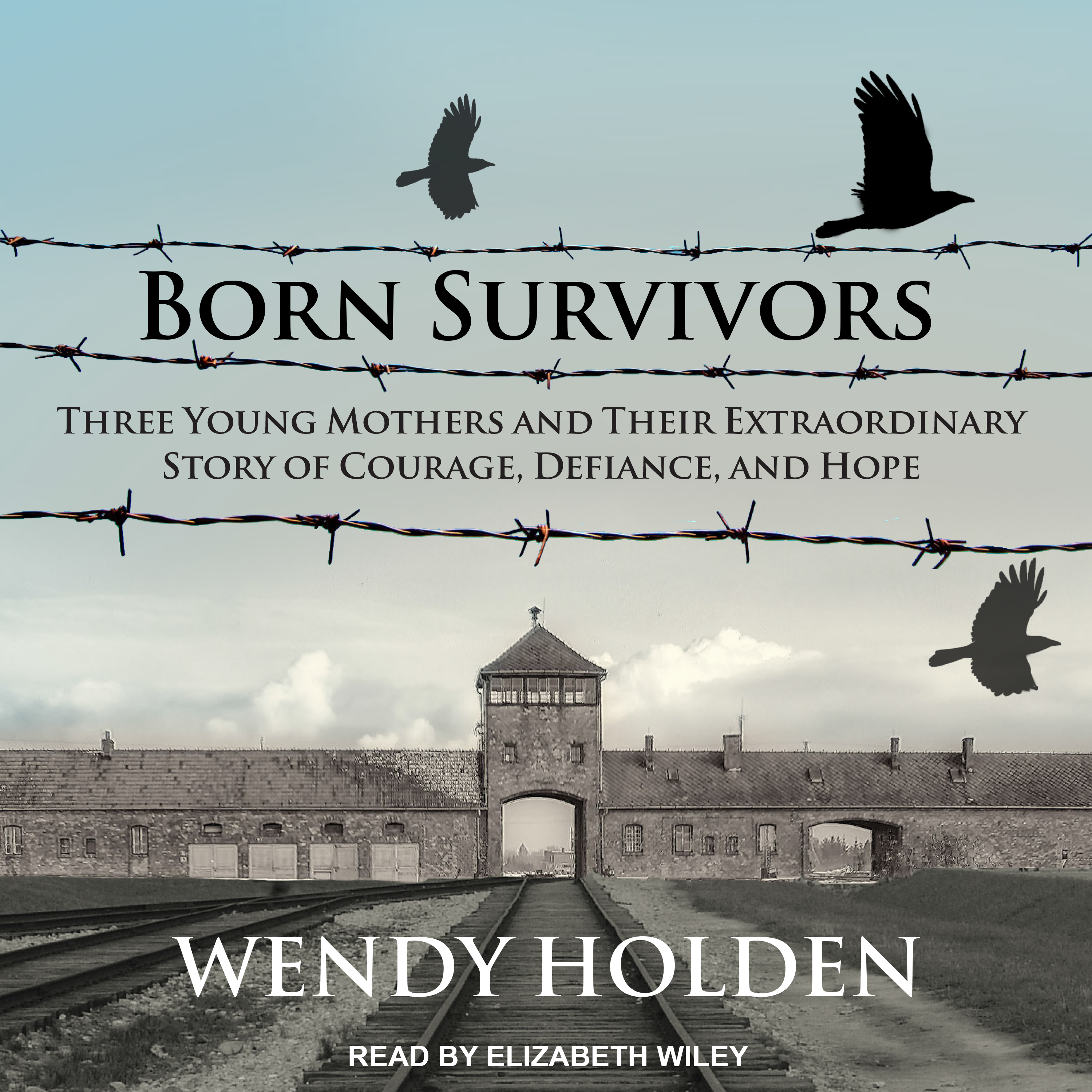 Printable Born Survivors: Three Young Mothers and Their Extraordinary Story of Courage, Defiance, and Hope Audiobook Cover Art
