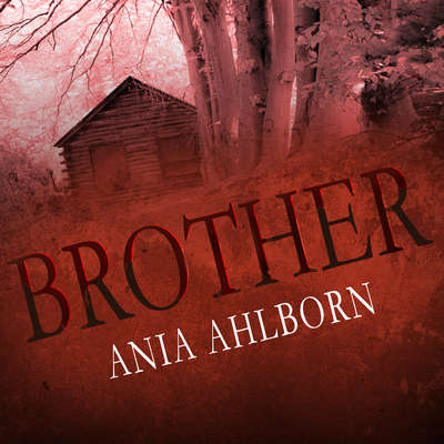 Brother Audiobook, by Ania Ahlborn
