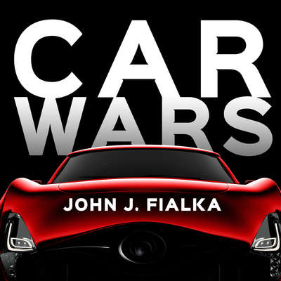 Car Wars: The Rise, the Fall, and the Resurgence of the Electric Car Audiobook, by John Fialka