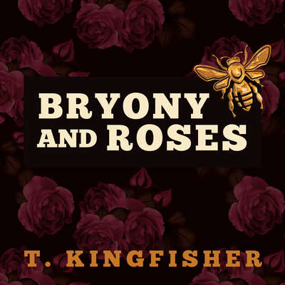 Bryony and Roses Audiobook, by T. Kingfisher