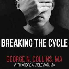 Breaking the Cycle: Free Yourself from Sex Addiction, Porn Obsession, and Shame Audiobook, by Andrew Adleman, George Collins