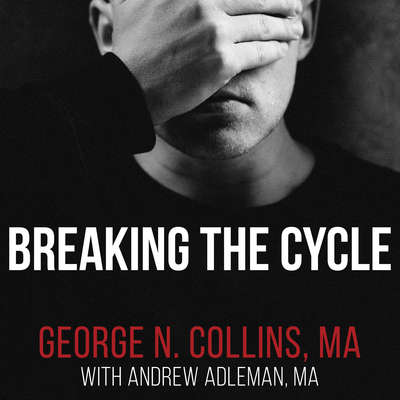 Breaking the Cycle: Free Yourself from Sex Addiction, Porn Obsession, and Shame Audiobook, by George Collins