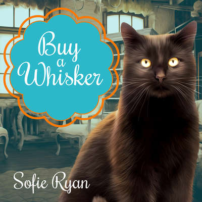 Buy a Whisker Audiobook, by Sofie Ryan