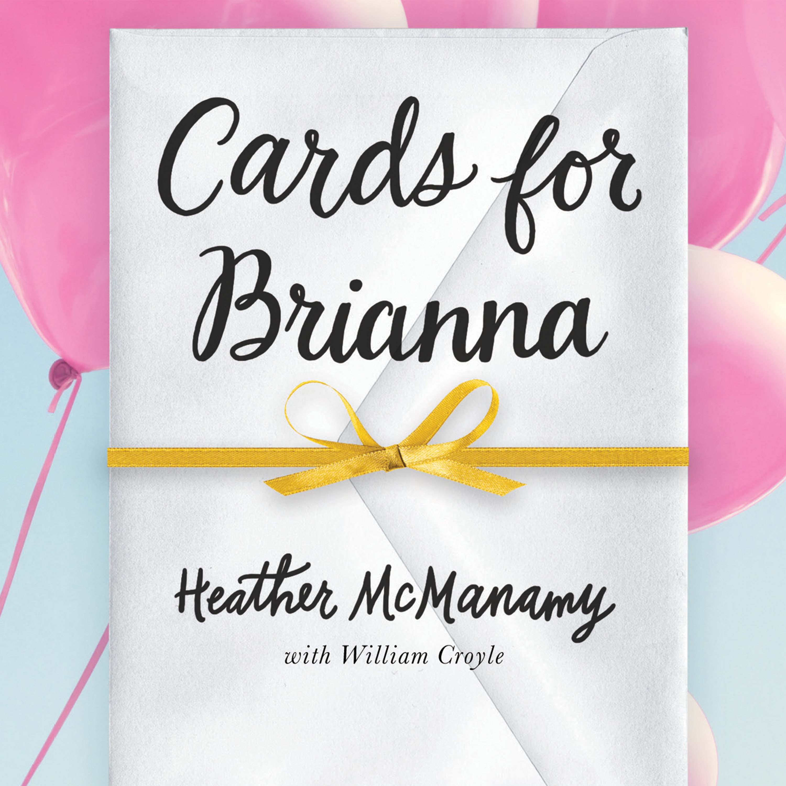 Printable Cards for Brianna: A Mom's Messages of Living, Laughing, and Loving as Time is Running Out Audiobook Cover Art