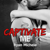 Captivate Me Audiobook, by Ryan Michele