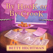 By Hook or by Crook Audiobook, by Betty Hechtman